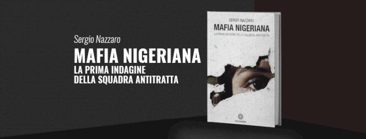 Mafie nigeriane: sfruttamento della prostituzione, narcotraffico e saldatura con le mafie italiane