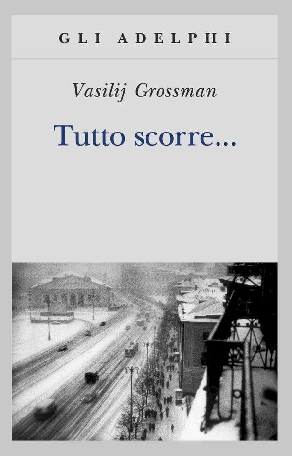 Tutto scorre di Vasilij Grossman