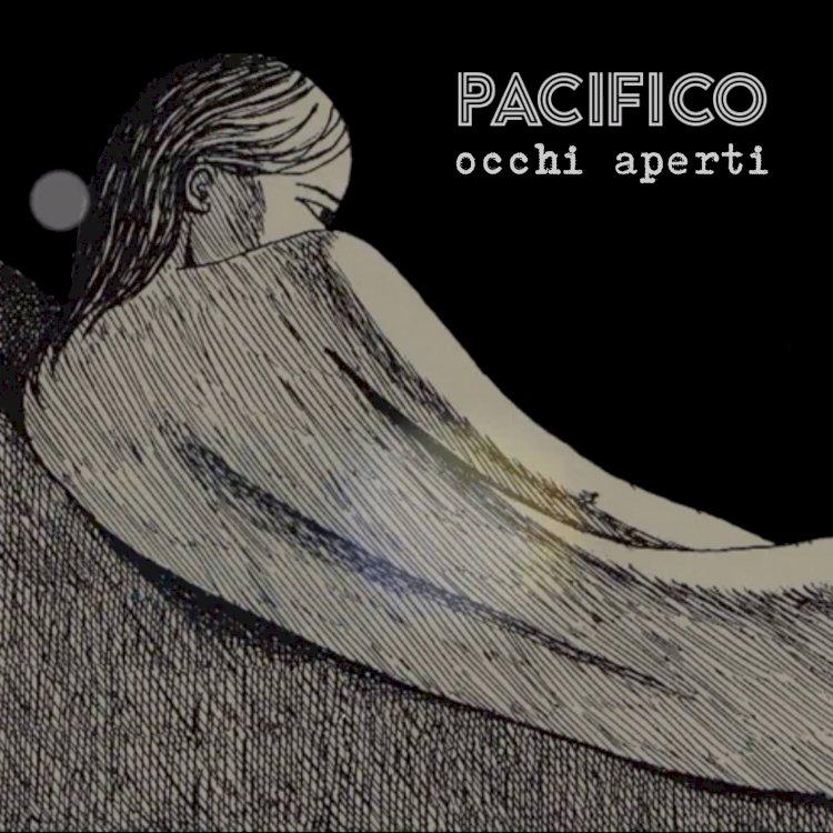 """Disponibile in digitale il nuovo brano """"Occhi aperti"""" di Pacifico"""
