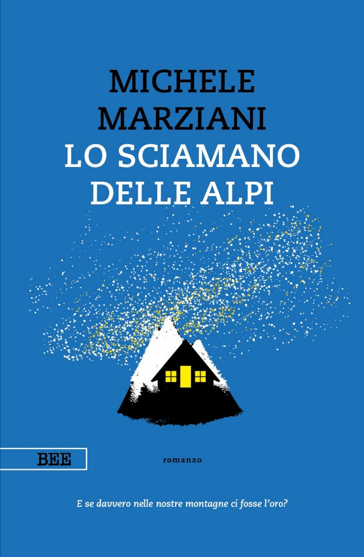 """""""Lo sciamano delle Alpi"""" di Michele Marziani, il piacere di leggere un buon libro"""