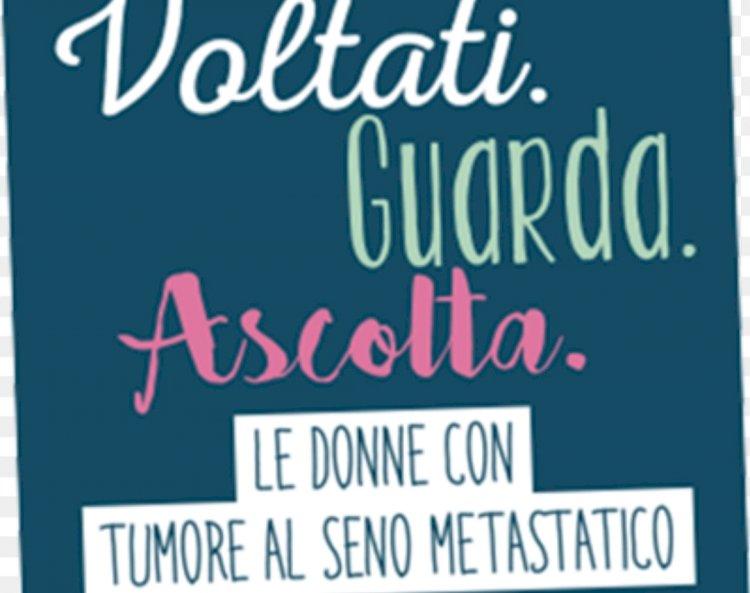 «Voltati, guarda, ascolta», in autunno il docu-reality sulle vittime del tumore metastatico al seno