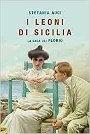 I leoni di Sicilia La saga dei FLORIO  di Stefania Auci