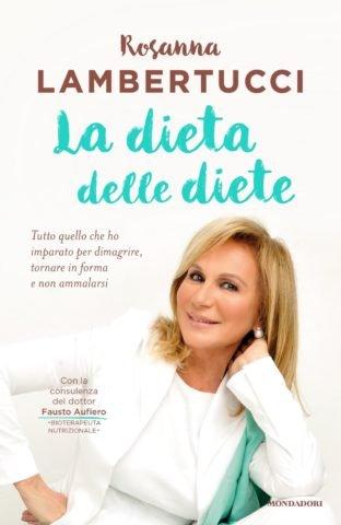 «La dieta delle diete», il nuovo libro di Rosanna Lambertucci