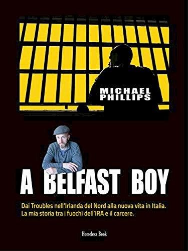 «A Belfast boy», la coraggiosa biografia di Michael Phillips