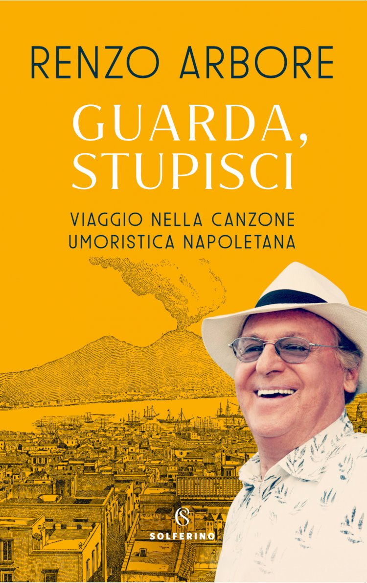 Renzo Arbore è in libreria con «Guarda, stupisci. Viaggio nella canzone umoristica napoletana»