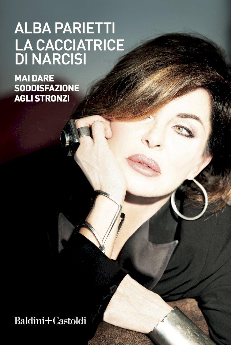 «La cacciatrice di narcisi» , il nuovo libro di Alba Parietti