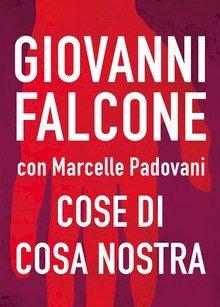 """I trent'anni di """"Cose di Cosa Nostra"""". Un'analisi epocale sul fenomeno mafioso - Parte II"""