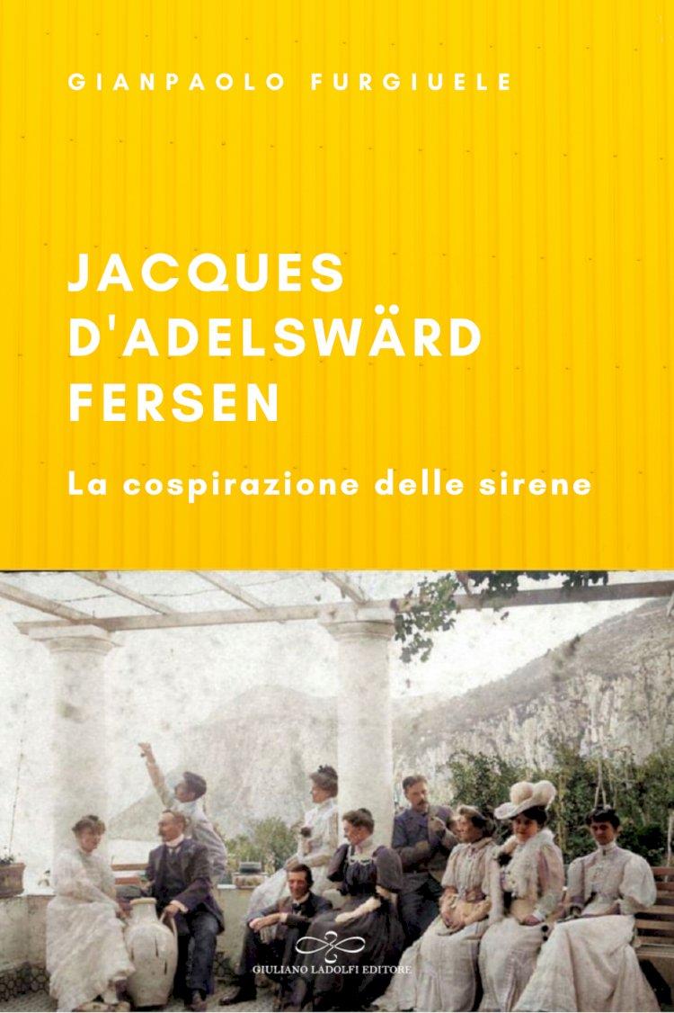 Jacques d'Adelsward-Fersen, scrittore e poeta francese, eccentrico, bizzarro e raffinato