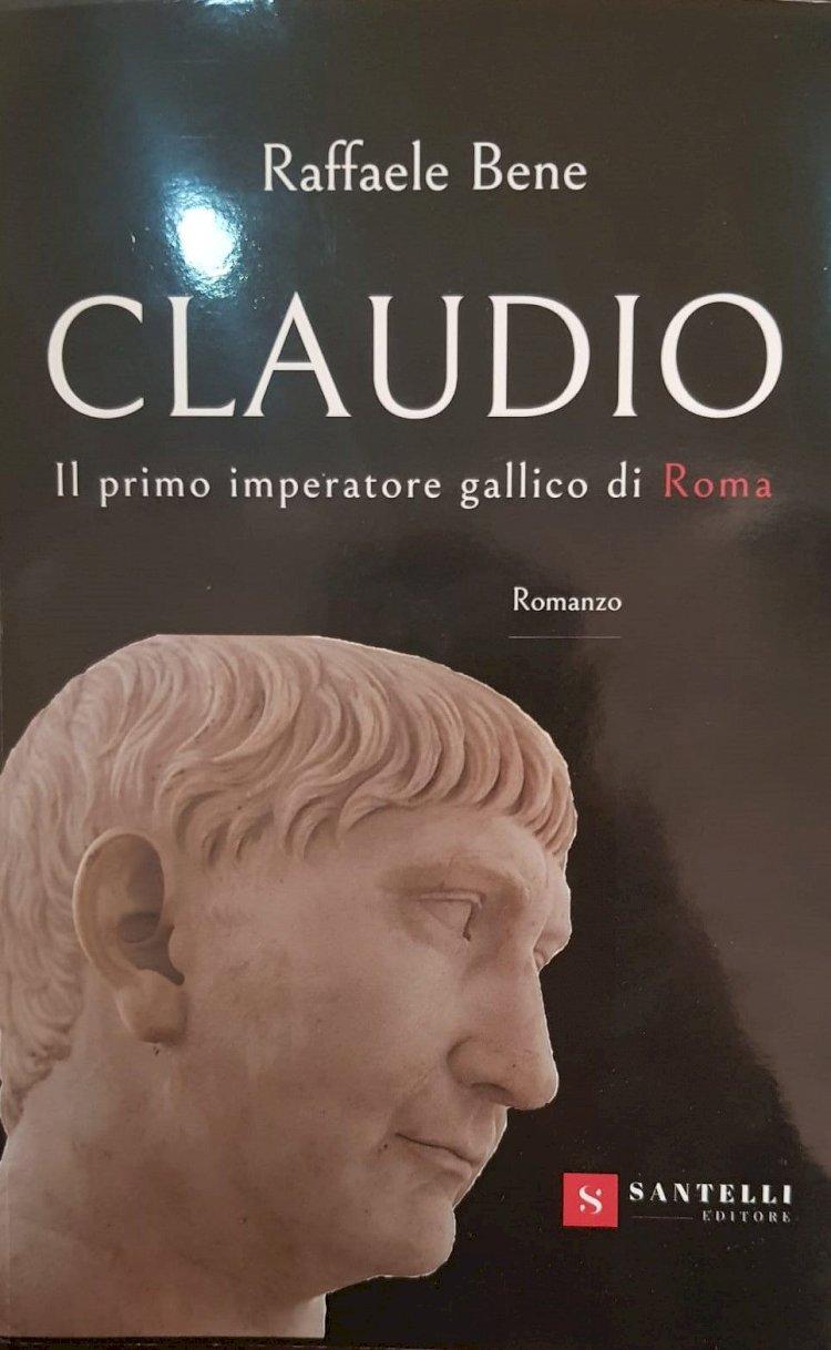 Claudio. Il primo imperatore gallico di Roma