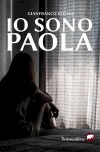 Io sono Paola, il nuovo libro di Gianfranco Iovino
