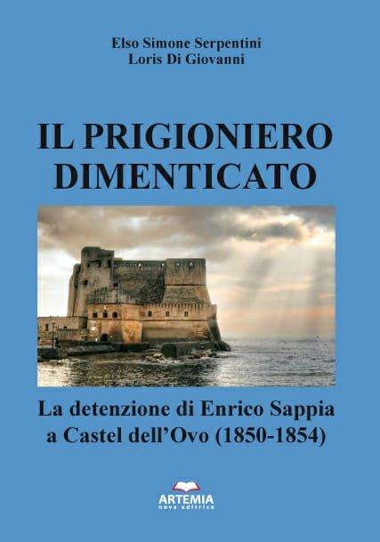 IL PRIGIONIERO DIMENTICATO: il libro sula prigionia di Enrico Sappia a Castel dell'Ovo