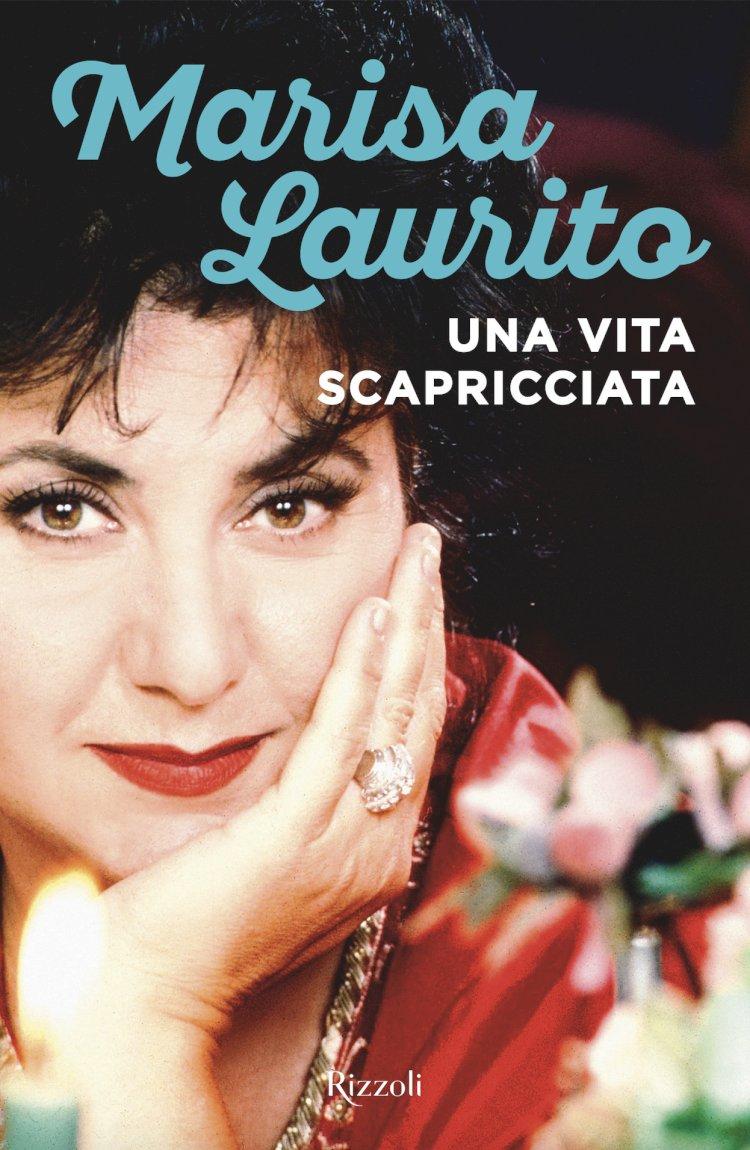 UNA VITA SCAPRICCIATA, l'auto biografia di Marisa Laurito