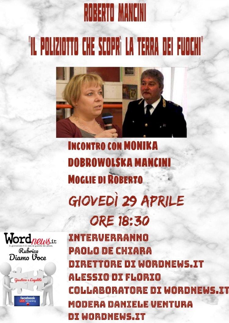Il 29 aprile ricorderemo Roberto Mancini, il poliziotto che scoprì la terra dei fuochi