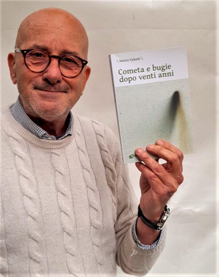 """Marco Valenti e """"Cometa e bugie, dopo vent'anni"""" (Edizioni Dialoghi)"""
