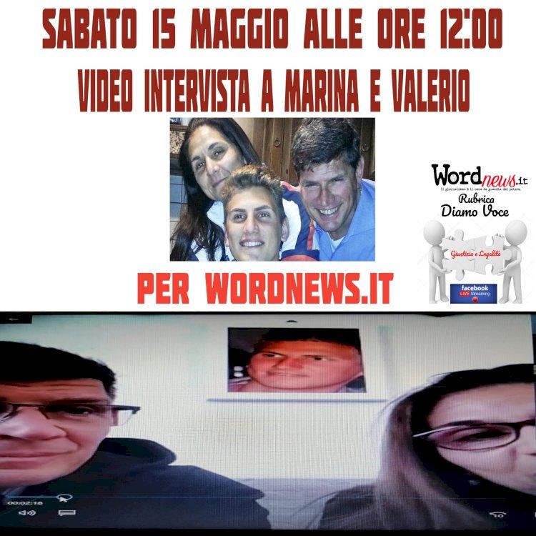 Sabato 15 maggio alle ore 12:00 videointervista a Marina Conte e Valerio Vannini genitori del povero Marco