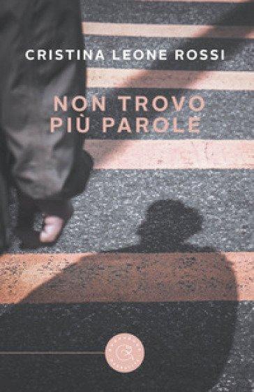 """A Roma la presentazione di """"Non trovo più parole"""" di Cristina Leone Rossi, con il giornalista Andrea Purgatori"""