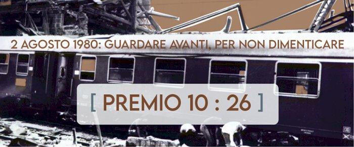 Il Premio 10:26 ricorda la vita, le passioni e i sogni delle vittime della strage della stazione di Bologna  del 2 agosto 1980