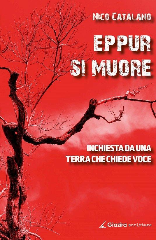 «Eppur si muore», il nuovo libro-inchiesta di Nico Catalano